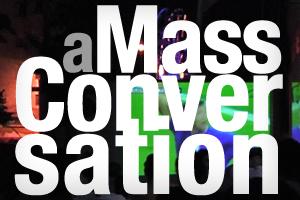 a Mass Conversation